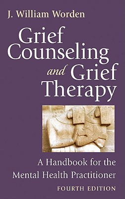 Grief Counseling and Grief Therapy By Worden, J. William