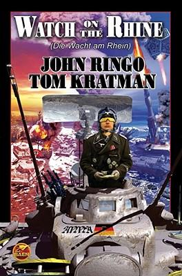 Watch on the Rhine / Die Wacht am Rhein By Ringo, John/ Kratman, Tom